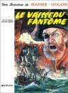 Barbe-Rouge, tome 6: Le Vaisseau fantôme - Jean-Michel Charlier