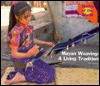 Mayan Weaving: A Living Tradition (Crafts of the World (Powerkids Press).) - Ann Stalcup