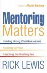 Mentoring Matters - Rick Lewis, Martin Robinson