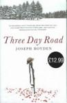 The Three Day Road - Joseph Boyden