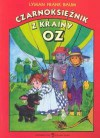 Czarnoksiężnik z Krainy Oz - Lyman Frank Baum
