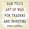Sun Tzu's Art of War for Traders and Investors - Dean Lundell, Sun Tzu
