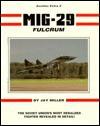 MiG-29 Fulcrum (Aerofax Extras) - Jay Miller