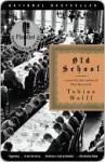 Old School (Vintage) - Tobias Wolff