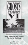 Ghosts of Gettysburg VI: Spirits, Apparitions and Haunted Places on the Battlefield - Mark Nesbitt