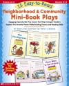 15 Easy-to-Read Neighborhood & Community Mini-Book Plays: Engaging Reproducible Play Scripts That Help Emergent Readers Explore This Favorite Theme While Building Fluency and Reading Skills - Sheryl Ann Crawford, Nancy I. Sanders, Nancy Sanders, Nancy Sanders