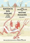 Satan's Sin House and Other Stories - Wayne Rogers, John Pelan, Gavin L. O'Keefe