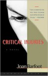 Critical Injuries - Joan Barfoot