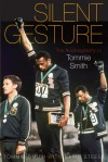 Silent Gesture: The Autobiography of Tommie Smith - Tommie Smith, David Steele
