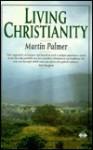 Living Christianity - Martin Palmer