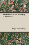 The Esthetics of the Photoplay in It's Infancy - Hugo Munsterberg