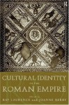 Cultural Identity in the Roman Empire - Dr Joanne Berry, Joanne Berry, Ray Laurence