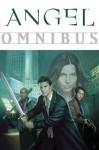 Angel Omnibus - Joss Whedon, Christopher Golden, Brett Matthews, Tom Sniegoski