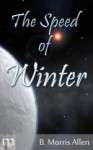 The Speed of Winter (Four Seasons quintet, #1) - B. Morris Allen