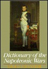 Dictionary Of The Napoleonic Wars (Wordsworth Military Library) - David G. Chandler