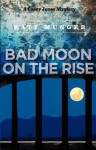 Bad Moon on the Rise - Katy Munger