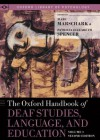 The Oxford Handbook of Deaf Studies, Language, and Education, Volume 1 (Oxford Library of Psychology) - Marc Marschark, Patricia Elizabeth Spencer, Peter E. Nathan