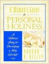 A Woman's Guide to Personal Holiness: A Biblical Study for Developing a Holy Lifestyle - Rhonda Harrington Kelley