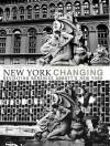 New York Changing: Revisiting Berenice Abbott's New York - Douglas Levere, Paul Goldberger, Bonnie Yochelson