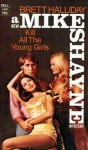 Kill All The Young Girls - Brett Halliday