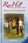 Zauber der Freunschaft (Rose Hill, #11) - Lauren Brooke, Miriam Margraf