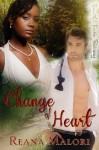 Change of Heart - Reana Malori