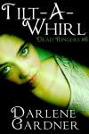 Tilt-A-Whirl - Darlene Gardner