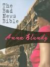 The Bad News Bible (Faith Zanetti #1) - Anna Blundy
