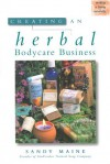 Creating an Herbal Bodycare Business (Making a Living Naturally) - Sandy Maine