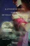 La casa di velluto e cristallo (Salani Narrativa) (Italian Edition) - Katherine Howe, Maria Concetta Scotto di Santillo