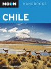Moon Chile: Including Easter Island (Moon Handbooks) - Wayne Bernhardson