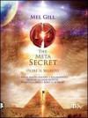 The Meta Secret: Oltre il segreto - Mel Gill, Bruno Amato