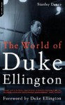 The World Of Duke Ellington - Stanley Dance, Duke Ellington