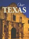 Our Texas - Voyageur Press