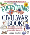 The Everything Civil War Book: Everything You Need to Know About the War That Divided the Nation (Everything Series) - Donald Vaughan