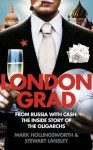 Londongrad: From Russia with Cash: The Inside Story of the Oligarchs - Mark Hollingsworth, Stewart Lansley