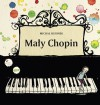 Mały Chopin - Michał Rusinek, Joanna Rusinek
