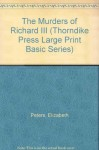 The Murders of Richard III (Thorndike Press Large Print Basic Series) - Elizabeth Peters