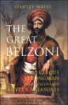 The Great Belzoni: The Circus Strongman Who Discovered Egypt's Ancient Treasures - Stanley Mayes