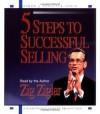 5 Steps To Successful Selling - Zig Ziglar