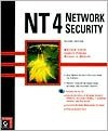 NT 4 Network Security [With Includes Evaluation & Demo Versions of Firewalls..] - Matthew Strebe, Charles Perkins, Michael G. Moncur