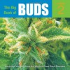 The Big Book of Buds, Vol. 2: More Marijuana Varieties from the World's Great Seed Breeders - Ed Rosenthal