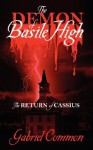 The Demon of Basile High: The Return of Cassius - Gabriel Common