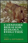 Carnivore Behavior, Ecology and Evolution (Vol. 2) - John L. Gittleman, George B. Schaller