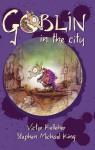 Goblin in the City - Victor Kelleher, Stephen Michael King