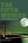 The Fifth Woman: A Rick Morgan Mystery - G. William Parker