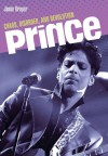 Prince: Chaos, Disorder, and Revolution - Jason Draper