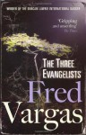 The Three Evangelists - Fred Vargas