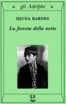 La foresta della notte - Djuna Barnes, Giulia Arborio Mella, T.S. Eliot