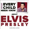 What Every Child Needs To Know About Elvis Presley - R. Bradley Snyder, Robert Kempe, Marc Engelsgjerd